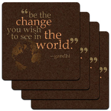 Be The Change You Wish To See In World Quote Gandhi Low Profile Cork Coaster Set