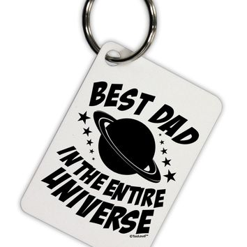 Best Dad in the Entire Universe Aluminum Keyring Tag
