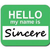 Sincere Hello My Name Is Mouse Pad