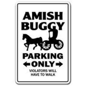 AMISH BUGGY Parking Sign gift horse carriage religious mennonite church