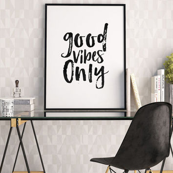 GOOD BIBES ONLY Sign, Office Wall Art,Office Quote,Quote Prints,Positive Quote,Relax Sign,Typography Poster,Quote Printable,Black And White
