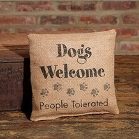 Dogs Welcome People Tolerated - Small Burlap Accent Throw Pillow 8-in x 8-in