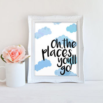 Oh The Places You'll Go Sign Sky and Clouds Dr. Seuss Printable Digital Wall Art Template, Instant Download, 8x10