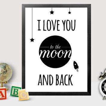 I love you to the moon and back wall canvas, Kid room poster, scandinavian pop art  prints , black and white, baby home decor