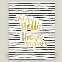 Why Hello There Gorgeous Art Print by storybirdprints on BoomBoomPrints