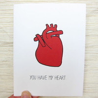 "Funny Valentine. Valentines Day Card. Anatomical Heart. ""You have my heart."""