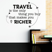 Wall Decal Travel Is The Only Thing You Buy That Makes You Richer Quote- Famous Travel Quotes Wanderlust Decal Wall Art Home Decor Q186
