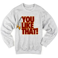 You Like That Crew Neck . Washington shirt . Football shirt . For Washington fans .