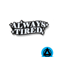 Always Tired Pin (Glow-in-the-Dark)