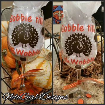 Gobble Till Ya Wobble Wine Glass, Thanksgiving, Placesetting, Tablescape, Table Setting, Wine Glass, Turkey wine glass, gobble, wobble, gift