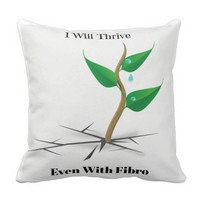 I Will Thrive Even With Fibro Throw Pillow