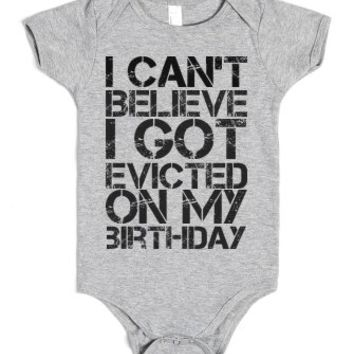 Evicted on Birthday-Unisex Heather Grey Baby Onesuit 00