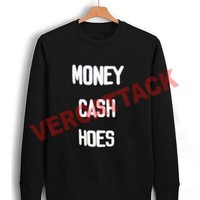 money cash hoes Unisex Sweatshirts