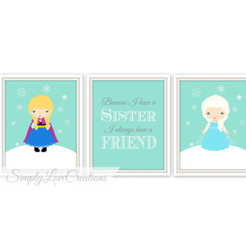Frozen Inspired  Prints - Because I have a Sister I always have a Friend Print / Frozen Sisters Decor / Girls Room Decor // Sisters Nursery