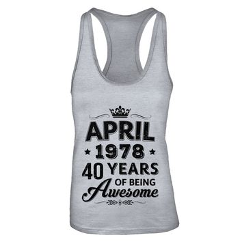 April 1978 40Th Birthday Gift Vintage Being Awesome