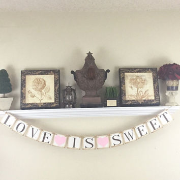 Love Is Sweet Banner, Dessert Table Banner, Bridal Shower Decorations, Wedding Banners, Bachelorette Party, Hen's Party, Brown and Blush
