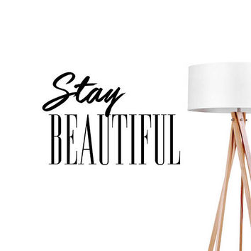 Stay Beautiful Wall Decal, Typography Wall Sticker, Typography Decal, Office Decor, Bedroom Wall Decal, Livingroom Decor, Motivational Decal