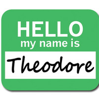Theodore Hello My Name Is Mouse Pad
