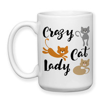 Crazy Cat Lady Humor Cats Kittens Pets Love My Cats Kitties Cute Cats Crazy Cat Lady Gift 15oz Coffee Mug