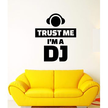Vinyl Wall Decal Funny Words Quotation Trust Me I'm A DJ Stickers (2182ig)