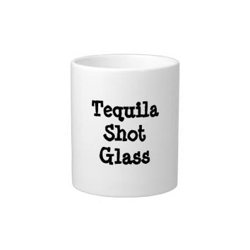 Funny Tequila Shot Glass
