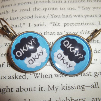 """John Green's The Fault in Our Stars """"Okay"""" Literary Quote Earrings"""