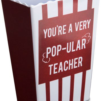 You're a very pop-ular teacher Popcorn Bowl
