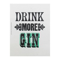 Drink More Gin Print