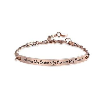 YIENMALI Sister Bracelet Always my Sister Forever my Friend Engraved Bracelet Friendship Gift Sister Birthday Gifts