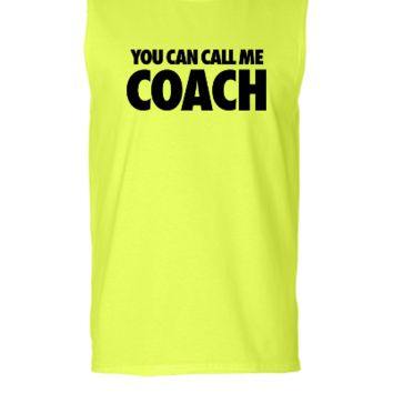 You Can Call Me Coach - Sleeveless T-shirt