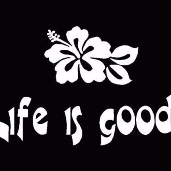 Life is Good Hibiscus Flower Hawaii Car Window Decal Truck Sticker White