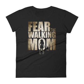 Fear the walking Mom t-shirt - Mom gift for mother's day, baby shower gift, new baby gift, baby announcement, new mom gift, gift for new mom