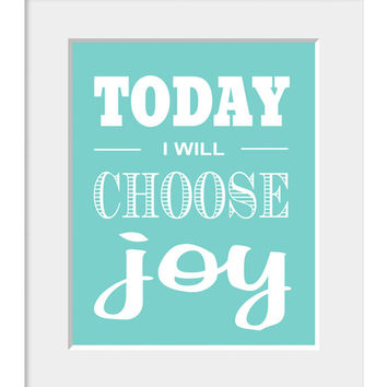 Printable Wall Art, Today I Will Choose Joy, Instant Download Art, Blue Print, Inspirational Quote, Typography Poster