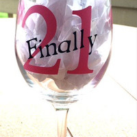 Personalized Wine Glass, Finally 21, Birthday Gift, 21 Gift,