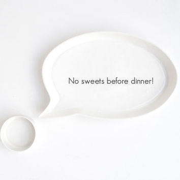 Ceramic Platter - Handmade Porcelain Plate - Speech Bubble Plate - No sweets before dinner!