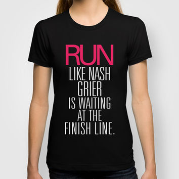 Run like Nash Grier is waiting at the Finish Line T-shirt by RexLambo | Society6