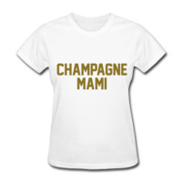 METALLIC GOLD PRINT! Champagne Mami, Women's T-Shirt