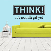 Wall Vinyl Sticker Decals Decor Art Words Sign Quote Lettering Think illegal (z1160)