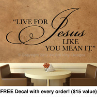 "Christian Wall Decal - Live For Jesus (21""w x 10""t) CODE 001"