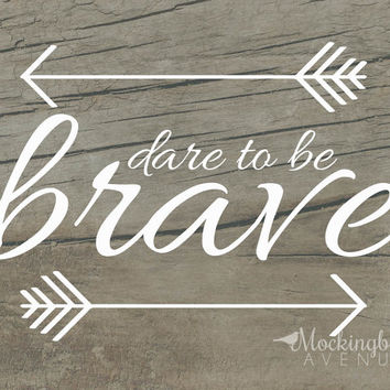 rustic home decor - inspirational typography - dare to be brave - typography print - typography art - rustic art
