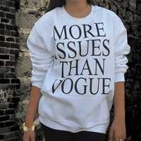 More Issues Than Vogue Sweatshirt Funny Text Shirt in White For Women,Mean Girl Shirt Top Tumblr sweater fashion Long sleeve SWAG Hype YSL
