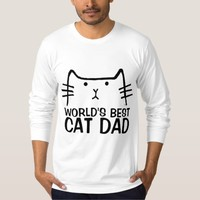 WORLD'S BEST CAT DAD Sweatshirts & T-shirts