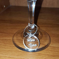 Laser Engraved Acrylic Wine Time Wine Charm ~ It's Always Wine Time ~ Fun ~Wine Lovers ~ Gifts for Her ~ Gifts for Him
