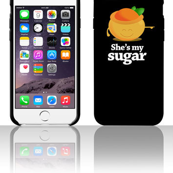 she's my sugar 5 5s 6 6plus phone cases