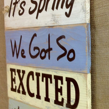 We Got So EXCITED We Wet Our PLANTS...Distressed Hand Painted Wood Sign/Garden Sign/home and Living Wall Decor