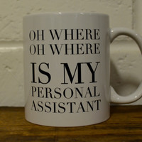 Mug- Where is my Personal Assistant