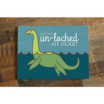 You've Un-loched My Heart – Funny Loch Ness Love, Anniversary, or Valentine Card