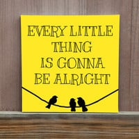 Every Little Thing Is Gonna Be Alright Custom Canvas Quote, Wall Decor, Canvas Paint, Hand Painted, Art