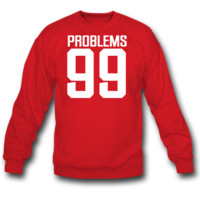 problem 99 sweatshirt crewneck