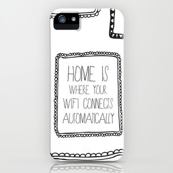 home is where your wifi connects automatically iPhone & iPod Case by Sara Eshak